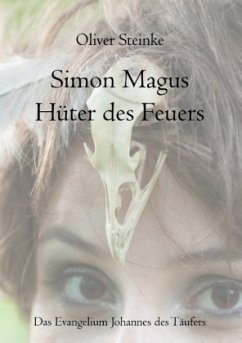 Simon Magus, Hüter des Feuers - Steinke, Oliver