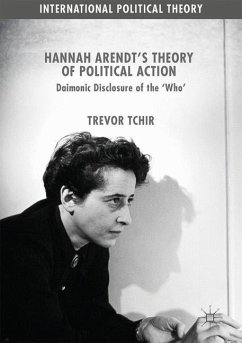 Hannah Arendt's Theory of Political Action - Tchir, Trevor