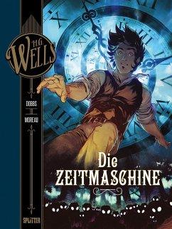 H.G. Wells. Die Zeitmaschine - Wells, H. G.; Dobbs