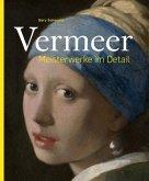 Vermeer - Meisterwerke im Detail