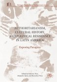 Authoritarianism, Cultural History and Political Resistance in Latin America