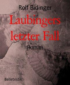 Laubingers letzter Fall (eBook, ePUB) - Bidinger, Rolf