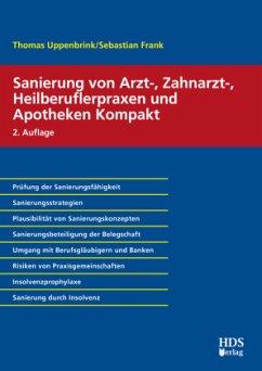 Sanierung von Arzt-, Zahnarzt-, Heilberuflerpraxen und Apotheken Kompakt - Uppenbrink, Thomas;Frank, Sebastian