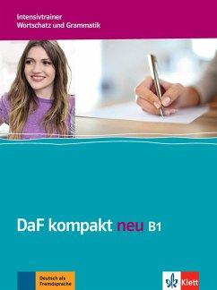 DaF kompakt neu B1. Intensivtrainer - Wortschatz und Grammatik - Braun, Birgit; Doubek, Margit; Schäfer, Nicole