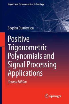 Positive Trigonometric Polynomials and Signal Processing Applications - Dumitrescu, Bogdan
