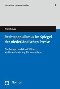 Rechtspopulismus im Spiegel der niederländischen Presse - Krause, André