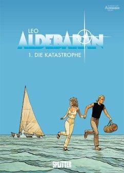 Aldebaran 01. Die Katastrophe - Leo