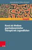 Kunst als Medium psychodynamischer Therapie mit Jugendlichen