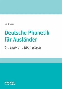 Deutsche Phonetik für Ausländer - Zeile, Edith
