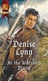 At The Warrior's Mercy (Mills & Boon Historical) (Warehaven Warriors) (eBook, ePUB)