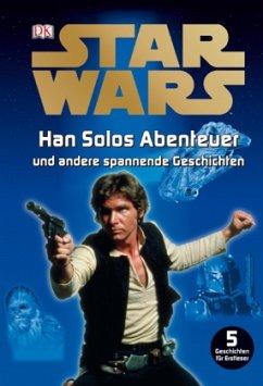 Star Wars - Han Solos Abenteuer und andere spannende Geschichten (Mängelexemplar)