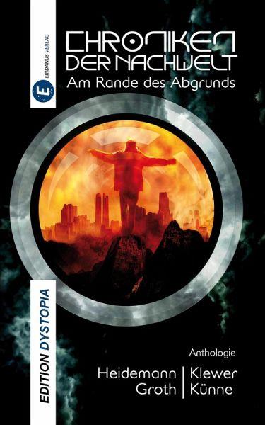 Chroniken der Nachwelt (eBook, ePUB) - Klewer, Detlef; Heidemann, Thomas; Groth, Katharina; Künne, Christian