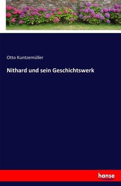 9783743652880 - Kuntzemüller, Otto: Nithard und sein Geschichtswerk - Book
