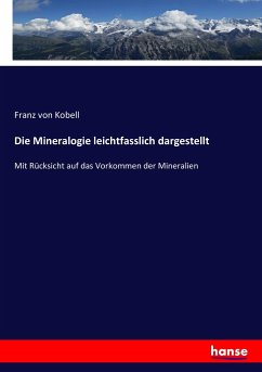 9783743652941 - Franz von Kobell: Die Mineralogie leichtfasslich dargestellt - Buch