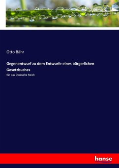 9783743652835 - Bähr, Otto: Gegenentwurf zu dem Entwurfe eines bürgerlichen Gesetzbuches - Boek