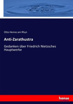 9783743652712 - am Rhyn, Otto Henne: Anti-Zarathustra - Boek