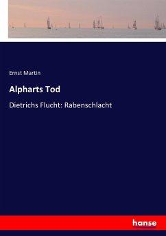 9783743654099 - Martin, Ernst: Alpharts Tod - Buch