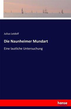 9783743652866 - Leidolf, Julius: Die Naunheimer Mundart - Buch