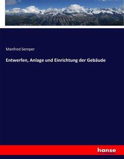 9783743652064 - Manfred Semper: Entwerfen, Anlage und Einrichtung der Gebäude - Buch