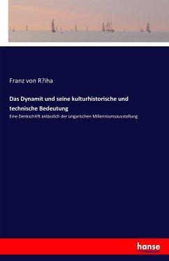 9783743652903 - Rziha, Franz von: Das Dynamit und seine kulturhistorische und technische Bedeutung - Buch