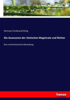 9783743652316 - Hitzig, Hermann Ferdinand: Die Assessoren der römischen Magistrate und Richter - Kitap