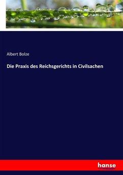 9783743652217 - Bolze, Albert: Die Praxis des Reichsgerichts in Civilsachen - Book