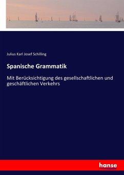 9783743652040 - Schilling, Julius Karl Josef: Spanische Grammatik - Buch