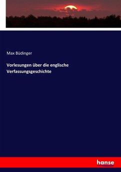 9783743652002 - Büdinger, Max: Vorlesungen über die englische Verfassungsgeschichte - Buch