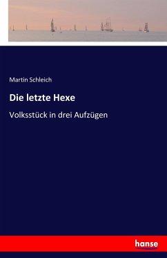 9783743654112 - Martin Schleich: Die letzte Hexe - Buch