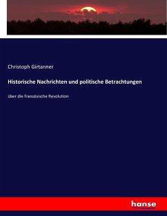 9783743652422 - Girtanner, Christoph: Historische Nachrichten und politische Betrachtungen - Buch