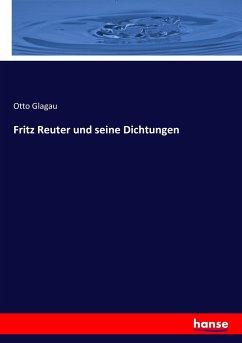 9783743652613 - Glagau, Otto: Fritz Reuter und seine Dichtungen - Kitap