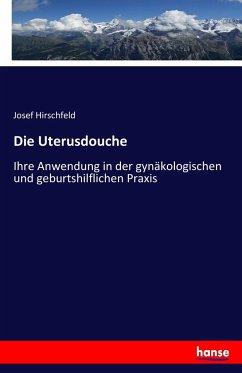 9783743652118 - Josef Hirschfeld: Die Uterusdouche - Boek