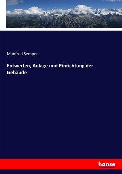 9783743652071 - Semper, Manfred: Entwerfen, Anlage und Einrichtung der Gebäude - Buch