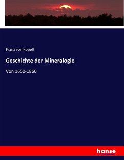 9783743652910 - Kobell, Franz von: Geschichte der Mineralogie - Boek