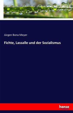 9783743652408 - Jürgen Bona Meyer: Fichte, Lassalle und der Sozialismus - Kitap