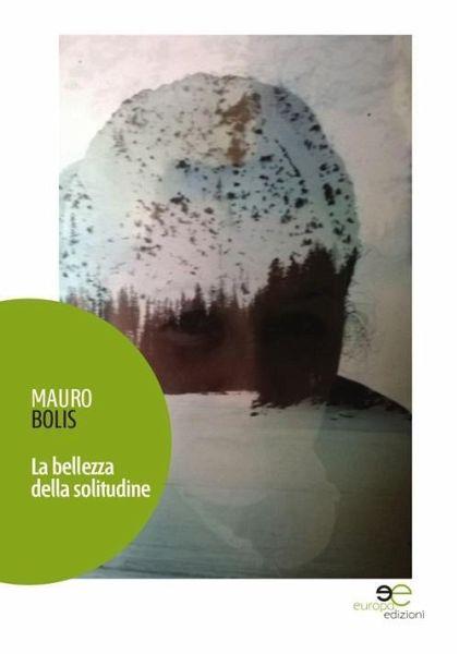 La bellezza della solitudine - Bolis, Mauro