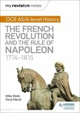 My Revision Notes: OCR AS/A-level History: The French Revolution and the rule of Napoleon 1774-1815