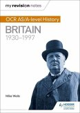 My Revision Notes: OCR AS/A-level History: Britain 1930-1997