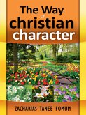 The Way Of Christian Character (eBook, ePUB)