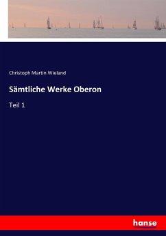 9783743654020 - Wieland, Christoph Martin: Sämtliche Werke Oberon - Buch