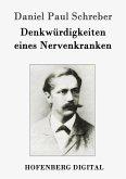 Denkwürdigkeiten eines Nervenkranken (eBook, ePUB)