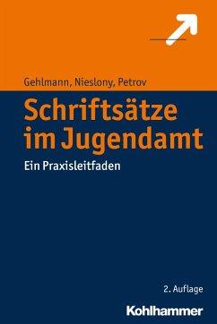 Schriftsätze im Jugendamt - Gehlmann, Erhard; Nieslony, Frank