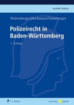 Polizeirecht in Baden-Württemberg - Würtenberger, Thomas; Heckmann, Dirk; Tanneberger, Steffen