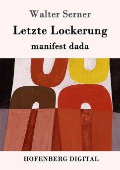 Letzte Lockerung (eBook, ePUB) - Serner, Walter