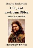 Die Jagd nach dem Glück und andere Novellen (eBook, ePUB)
