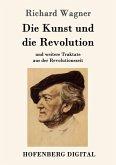 Die Kunst und die Revolution (eBook, ePUB)