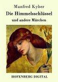 Die Himmelsschlüssel und andere Märchen (eBook, ePUB)