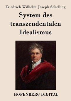 System des transzendentalen Idealismus (eBook, ePUB) - Schelling, Friedrich Wilhelm Joseph