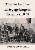 Kriegsgefangen: Erlebtes 1870 (eBook, ePUB)