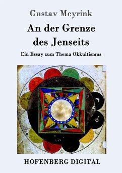 An der Grenze des Jenseits (eBook, ePUB) - Meyrink, Gustav